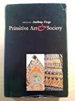 Primitive Art and Society (Wenner-Gren Foundation)