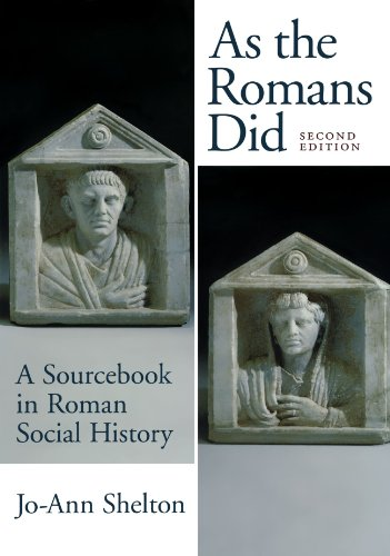 Download As the Romans Did: A Sourcebook in Roman Social History 019508974X