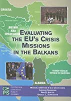 Evaluating the EU's Crisis Missions in the Balkans (Centre for European Policy Studies)