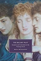 The Bigamy Plot: Sensation And Convention In The Victorian Novel (Cambridge Studies in Nineteenth-Century Literature and Culture)