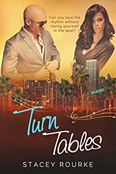 Turn Tables (Reel Romance Book 2) by [Rourke, Stacey]