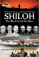 Shiloh: The War is Civil No More