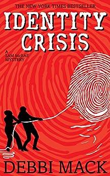 [Mack, Debbi]のIdentity Crisis (A Sam McRae Mystery Book 1) (English Edition)