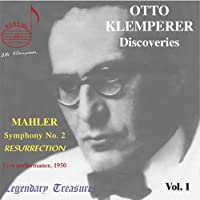 Otto Klemperer Discoveries Vol. 1: Mahler: Symphony No. 2 Resurrection by G. MAHLER