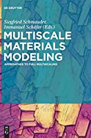 Multiscale Materials Modeling: Approaches to Full Multiscaling