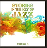 Stories in the Key of Jazz Vol. 8【CD】 [並行輸入品]