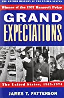 Grand Expectations: The United States, 1945-1974 (Oxford History of the United States |v X) by James T. Patterson(1997-11-20)