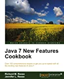 Java 7 New Features Cookbook: Over 100 Comprehensive Recipes to Get You Up-to-speed With All the Exciting New Features of Java 7
