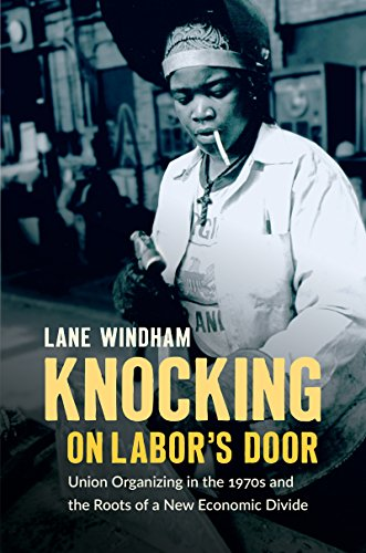 [画像:Knocking on Labor's Door: Union Organizing in the 1970s and the Roots of a New Economic Divide]