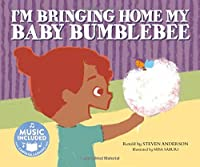 I'm Bringing Home My Baby Bumblebee: Includes Downloadable Audio (Cantata Learning: Sing-along Animal Songs)