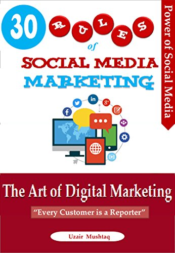 30 Rules of Social Media Marketing: The Art of Digital Marketing (Digital Marketing Guide Book 1) (English Edition)