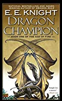 Dragon Champion (One of the Age of Fire #1) by E.E. Knight(2010-11-02)