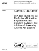 Aviation Security: Tsa Has Enhanced Its Explosives Detection Requirements for Checked Baggage, but Additional Screening Actions Are Needed. Report to Congressional Requesters