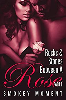 Rocks & Stones Between A Rose 1: an urban fiction novel (Book 1) by [Moment, Smokey]