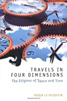 Travels in Four Dimensions: The Enigmas of Space and Time by Robin Le Poidevin(2003-08-07)