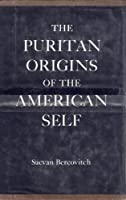 Puritan Origins of the American Self