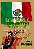 VIVA! BOX MEXICANO (世界を震撼させたVIVA!メキシカン・ボクシング-その究極の強打と至高の技術-) 画像