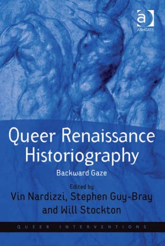 Queer Renaissance Historiography: Backward Gaze: 4 (Queer Interventions)