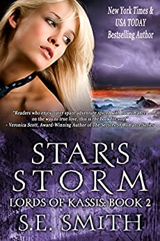 [Smith, S.E.]のStar's Storm: Science Fiction Romance (Lords of Kassis Book 2) (English Edition)