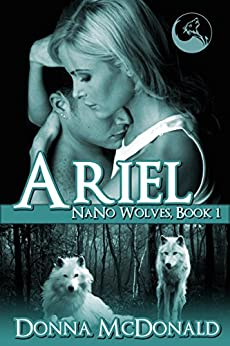 Ariel: Nano Wolves 1 by [McDonald, Donna]