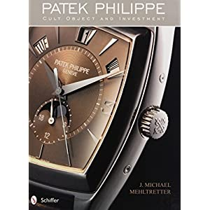 Patek Philippe: Cult Object and Investment