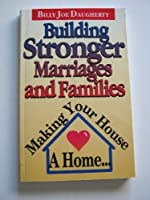 Building Stronger Marriages and Families