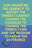 God grant me the serenity to accept the things I cannot change the courage to change the things I can and the wisdom to know the difference: Religious Notebook, Journal, Diary (110 Pages, Blank, 6 x 9)