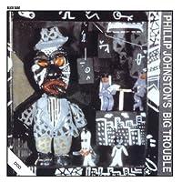 Phillip Johnston'S Big Trouble【CD】 [並行輸入品]