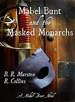 Mabel Bunt and the Masked Monarchs (A Mabel Bunt Novel Book 1) by [Collins, R.]