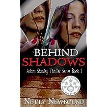 Behind Shadows (The Adam Stanley Thriller Series Book 1)
