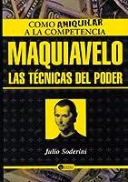 Maquiavelo, Las Tecnicas Del Poder/ Machiavelli, the Techniques of Power