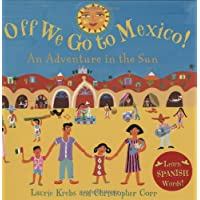 Off We Go to Mexico!: An Adventure in the Sun (Travel the World)