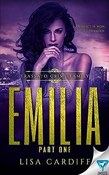 Emilia: Part 1 (Trassato Crime Family Book 3) by [Cardiff, Lisa]