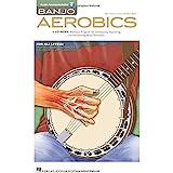 Banjo Aerobics: A 50-Week Workout Program for Developing, Improving and Maintaining Banjo Technique - Bk/Online Audio