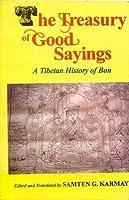 The Treasury of Good Sayings: The Tibetan History of Bon