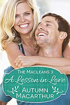 A Lesson in Love: A faith-filled sweet and clean Scottish Christian romance in spring (The Macleans Book 3) by [Macarthur, Autumn]