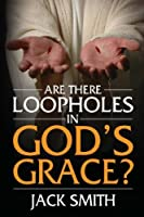 Are There Loopholes in God's Grace? [並行輸入品]