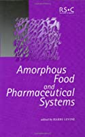 Amorphous Food and Pharmaceutical Systems (Special Publications)