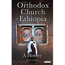 The Orthodox Church of Ethiopia: A History (Library of Modern Religion)