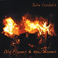 Old Flames & New Names by Julie Corbalis (2013-05-04)
