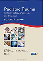 Pediatric Trauma: Pathophysiology, Diagnosis, and Treatment, Second Edition