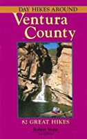 Day Hikes Around Ventura County: 82 Great Hikes