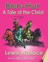 Ben-Hur: A Tale of the Christ: Classic-Illustrated-Novel