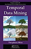 Temporal Data Mining (Chapman & Hall/CRC Data Mining and Knowledge Discovery)