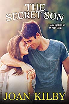 The Secret Son (The Starr Brothers of Montana Book 1) by [Kilby, Joan]