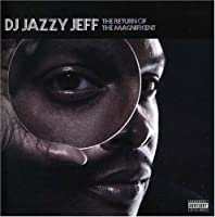 Return of the Magnificent by DJ JAZZY JEFF (2007-05-08)