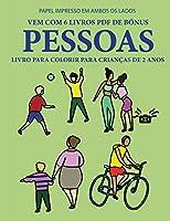 Livro para colorir para crianças de 2 anos (Pessoas): Este livro tem 40 páginas coloridas com linhas extra espessas para reduzir a frustração e melhorar a confiança. Este livro vai ajudar as crianças muito pequenas a desenvolver o controlo da caneta e a e