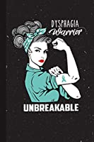 Dysphagia Warrior Unbreakable: Dysphagia Awareness Gifts Blank Lined Notebook Support Present For Men Women Pale Blue Ribbon Awareness Month / Day Journal for Him Her