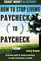How to Stop Living Paycheck to Paycheck (The Smart Money Blueprint)