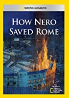 How Nero Saved Rome [DVD]